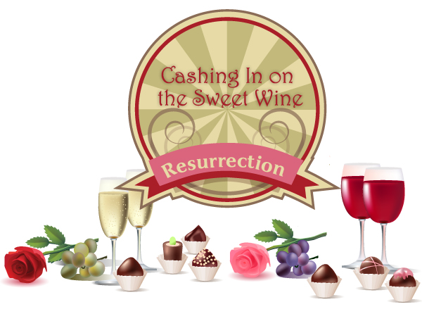 sweet wine resurrection by tim hanni master of wine