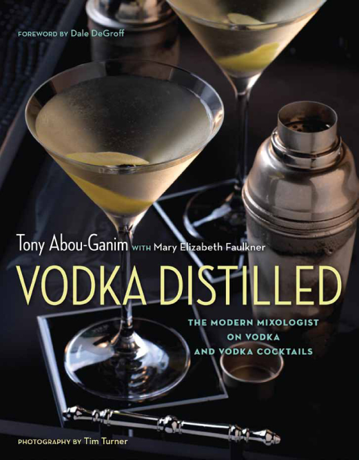 book review: vodka distilled by tony abou-ganim. Vodka history and cocktail recipes.