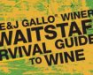 The E&J Gallo Winery Waitstaff Survival Guide to Wine