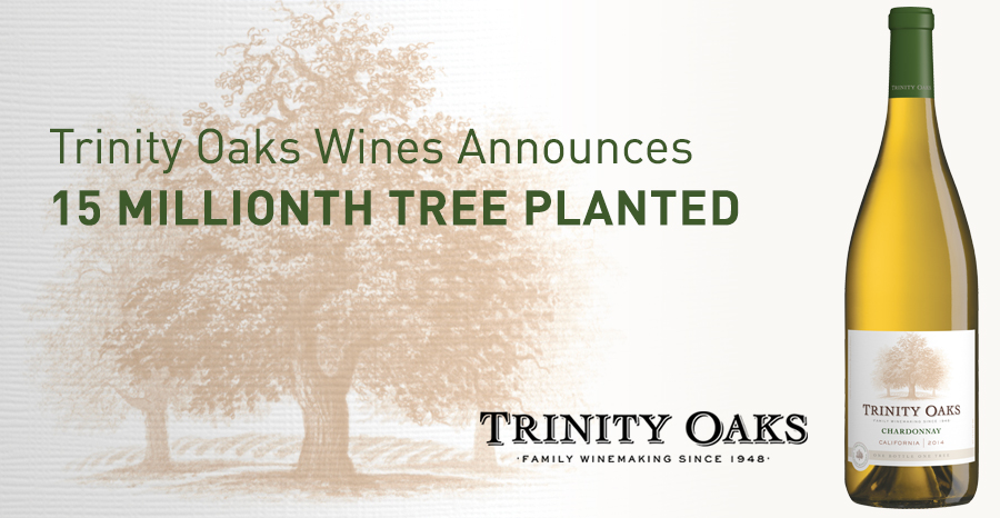 Trinity Oaks Wines Announces 15 Millionth Tree Planted In The Mix