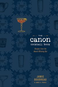 The Canon Cocktail Book: Recipes from the Award-Winning Bar by Jamie Boudreau and James O. Fraioli.